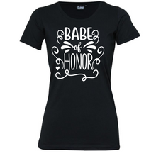 Load image into Gallery viewer, Babe Of Honour - Woman's T-Shirt Wedding