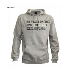 Load image into Gallery viewer, Dirt Track Racing is like sex Unisex Hoodie