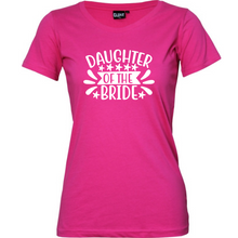 Load image into Gallery viewer, Daughter of the Bride - Woman's T-Shirt Wedding