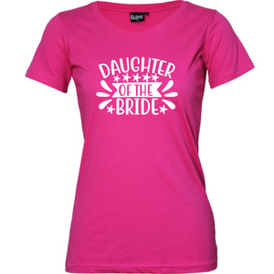 Daughter of the Bride - Woman's T-Shirt Wedding