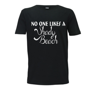 """No one Likes A Shady Beach"" Mens T-Shirt"