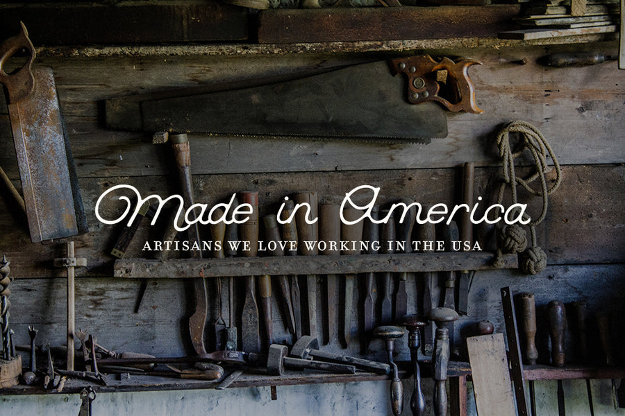 Our Favorite American Makers