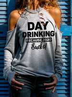 Load image into Gallery viewer, Women's Day Drinking Because 2020 Sucks! Print Long Sleeve T-shirt