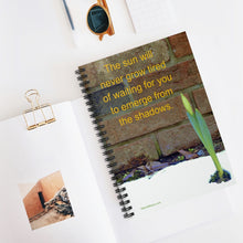 "Load image into Gallery viewer, ""The sun will never grow tired of waiting for you to emerge from the shadows."" Spiral Notebook - Ruled Line"