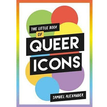 Load image into Gallery viewer, The Little Book of Queer Icons
