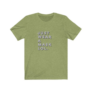 """Just Wear a Mask LOL"" Tee"