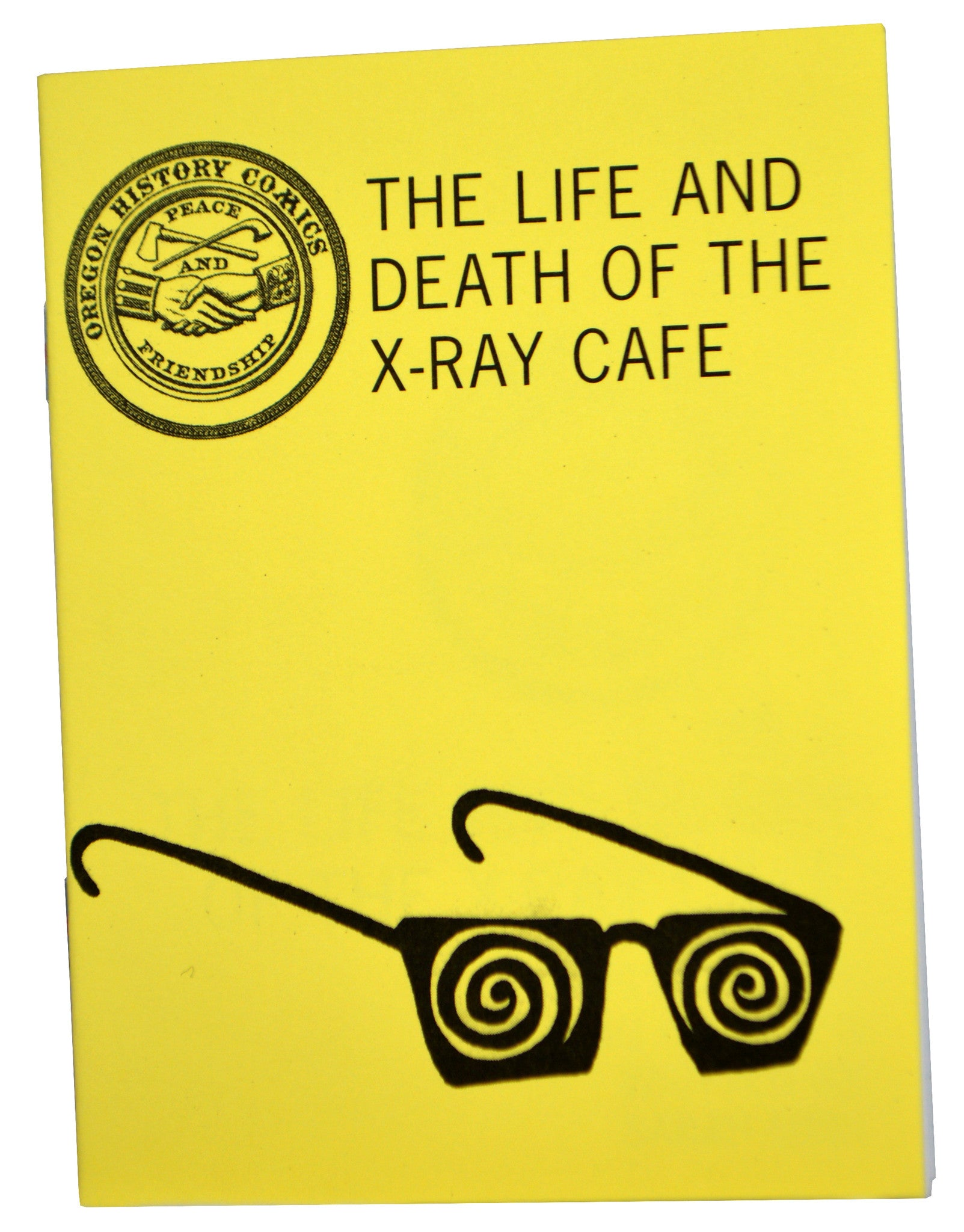 Oregon History Comics 2: Life and Death of the X-Ray Cafe