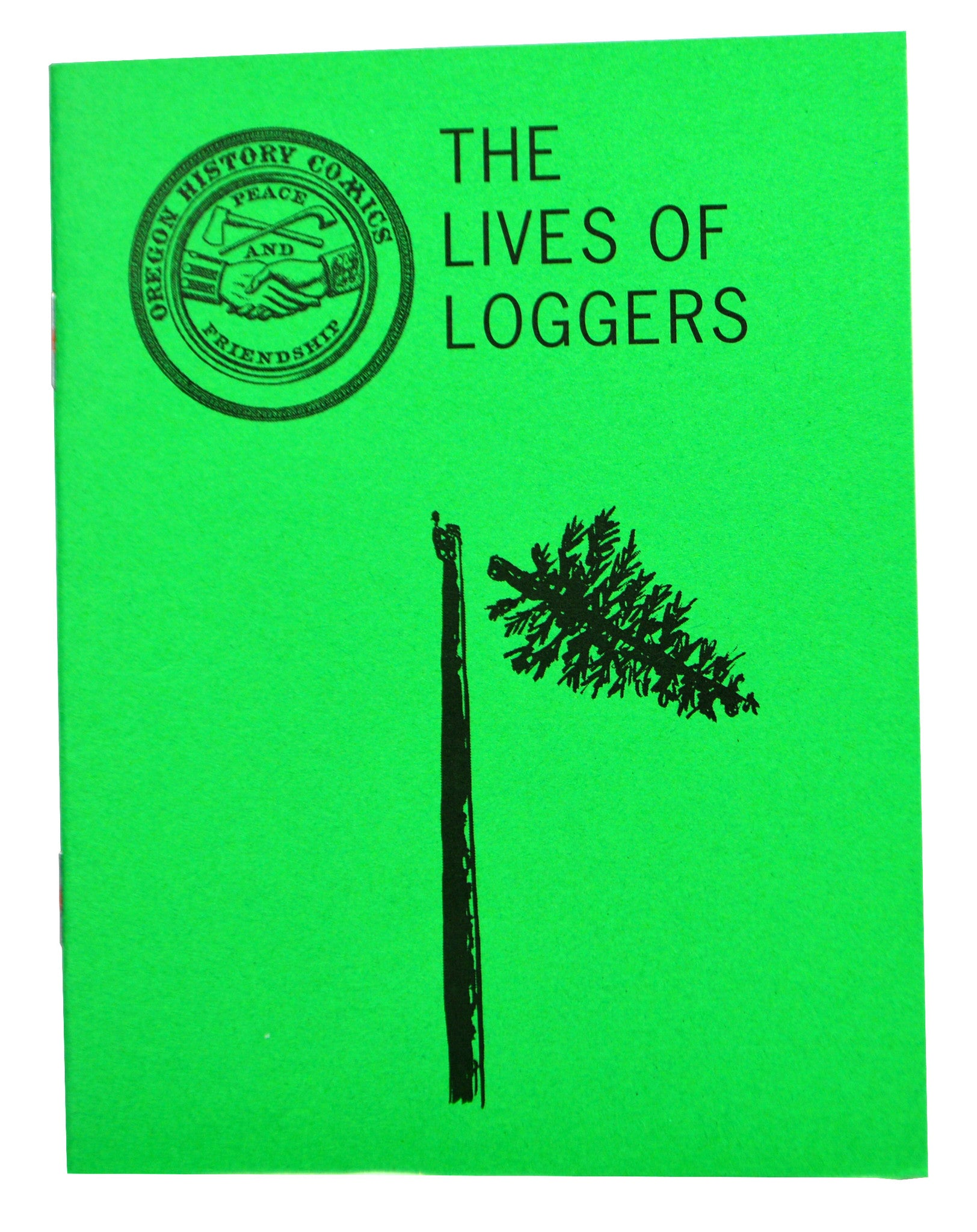 Oregon History Comics 7: The Lives of Loggers