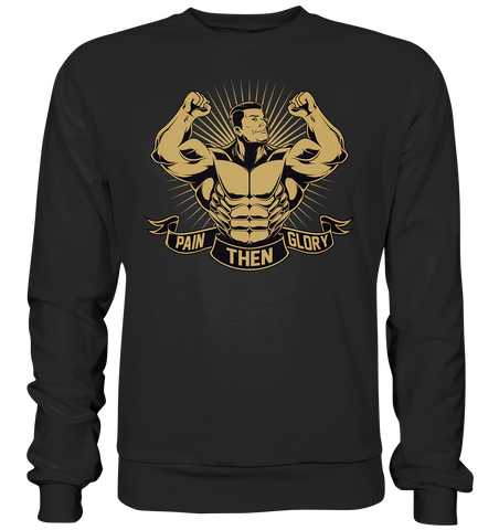 PAIN THEN GLORY - Sweatshirt - bodybuildingshirts
