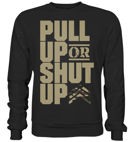 PULL UP OR SHUT UP - Sweatshirt - bodybuildingshirts