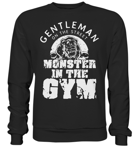 GANTLEMAN ON THE STREET MONSTER IN THE GYM - Basic Sweatshirt - bodybuildingshirts