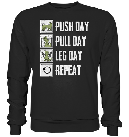 PUSHDAY PULLDAY LEGDAY REPEAT - Sweatshirt - bodybuildingshirts