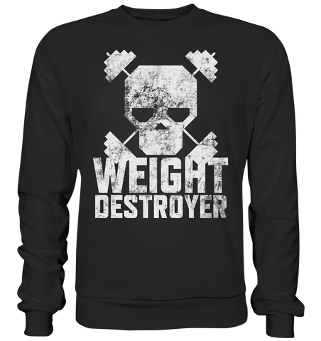 WEIGHT DESTROYER - Sweatshirt - bodybuildingshirts