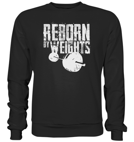 REBORN BY WEIGHTS - Sweatshirt - bodybuildingshirts