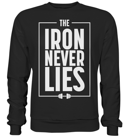 THE IRON NEVER LIES - Sweatshirt - bodybuildingshirts