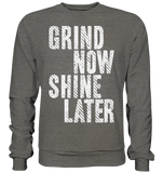 GRIND NOW SHINE LATER - Sweatshirt - bodybuildingshirts
