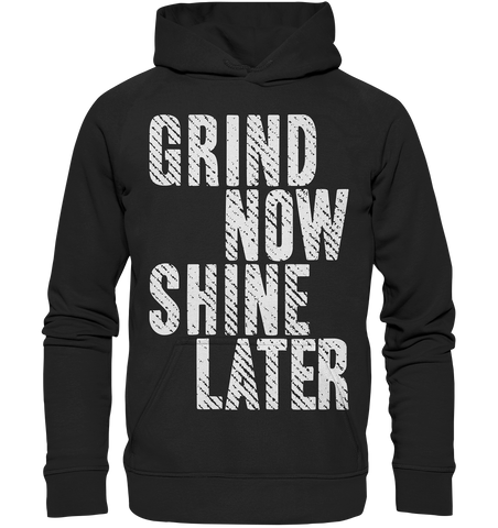 GRIND NOW SHINE LATER - Basic unisex hoodie