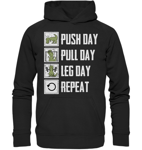 PUSHDAY PULLDAY LEGDAY REPEAT - Hoodie - bodybuildingshirts