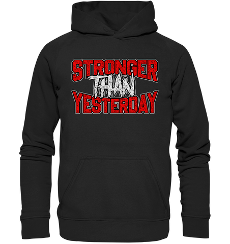 STRONGER THAN YESTERDAY - HOODIE