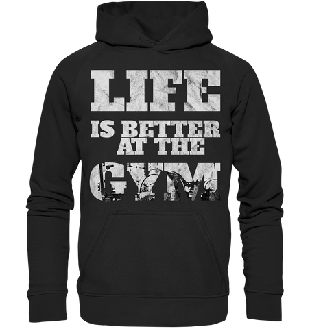 LIFE IS BETTER AT THE GYM - Basic Unisex Hoodie