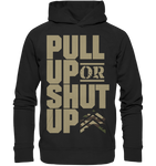PULL UP OR SHUT UP - Hoodie