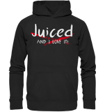 JUCED AND I LOVE IT - Hoodie