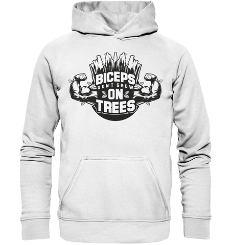 BICEPS DON'T GROW ON TREES - Basic unisex hoodie