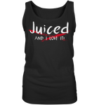 JUCED AND I LOVE IT - Ladies Tank-Top