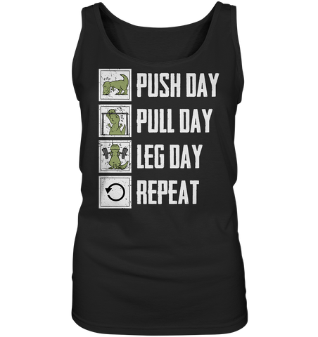 PUSHDAY PULLDAY LEGDAY REPEAT - Ladies Tank-Top - bodybuildingshirts