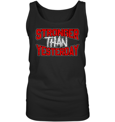 STRONGER THAN YESTERDAY  - LADIES TANK-TOP