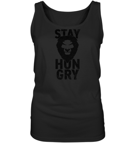 STAY HUNGRY - Ladies tank top