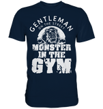 GANTLEMAN ON THE STREET MONSTER IN THE GYM - Shirt - bodybuildingshirts