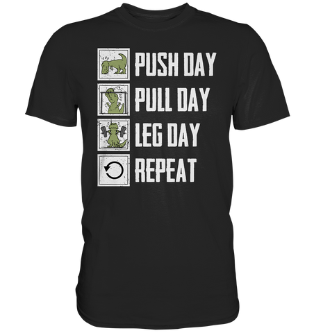 PUSHDAY PULLDAY LEGDAY REPEAT - Shirt - bodybuildingshirts