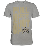PULL UP OR SHUT UP - Shirt - bodybuildingshirts