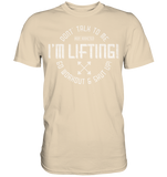 DON'T TALK TO ME IM LIFTING - Shirt - bodybuildingshirts