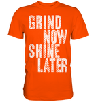 GRIND NOW SHINE LATER - Shirt - bodybuildingshirts