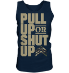 PULL UP OR SHUT UP - Tank-Top