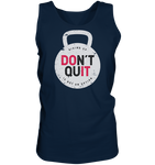 DON'T QUIT - Tank-Top