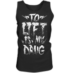 TO LIFT IS MY DRUG - Tank-Top