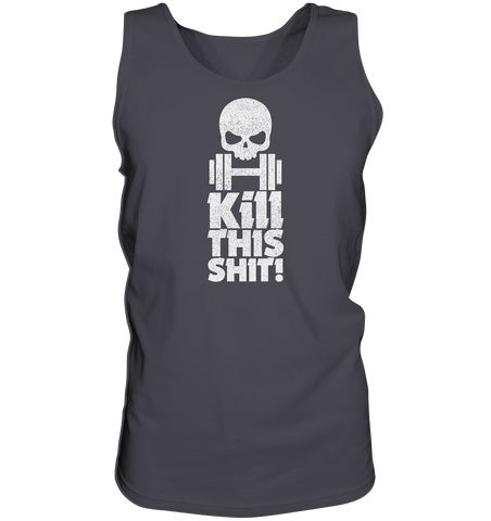 KILL THIS SHIT - Tank-Top