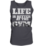 LIFE IS BETTER AT THE GYM - Tank-Top