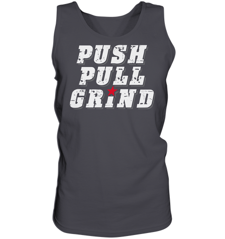 PUSH PULL GRIND - Tank-Top