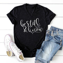 Load image into Gallery viewer, New Women's Fashion Be Still and Know Shirt Letter Print V-neck Christian Faith Shirts Short Sleeve Tops T-shirts