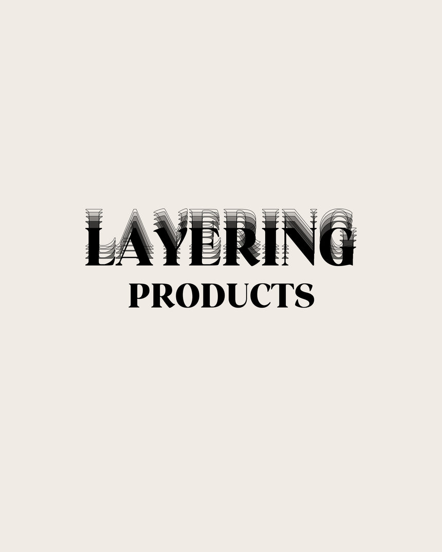 LAYERING PRODUCTS