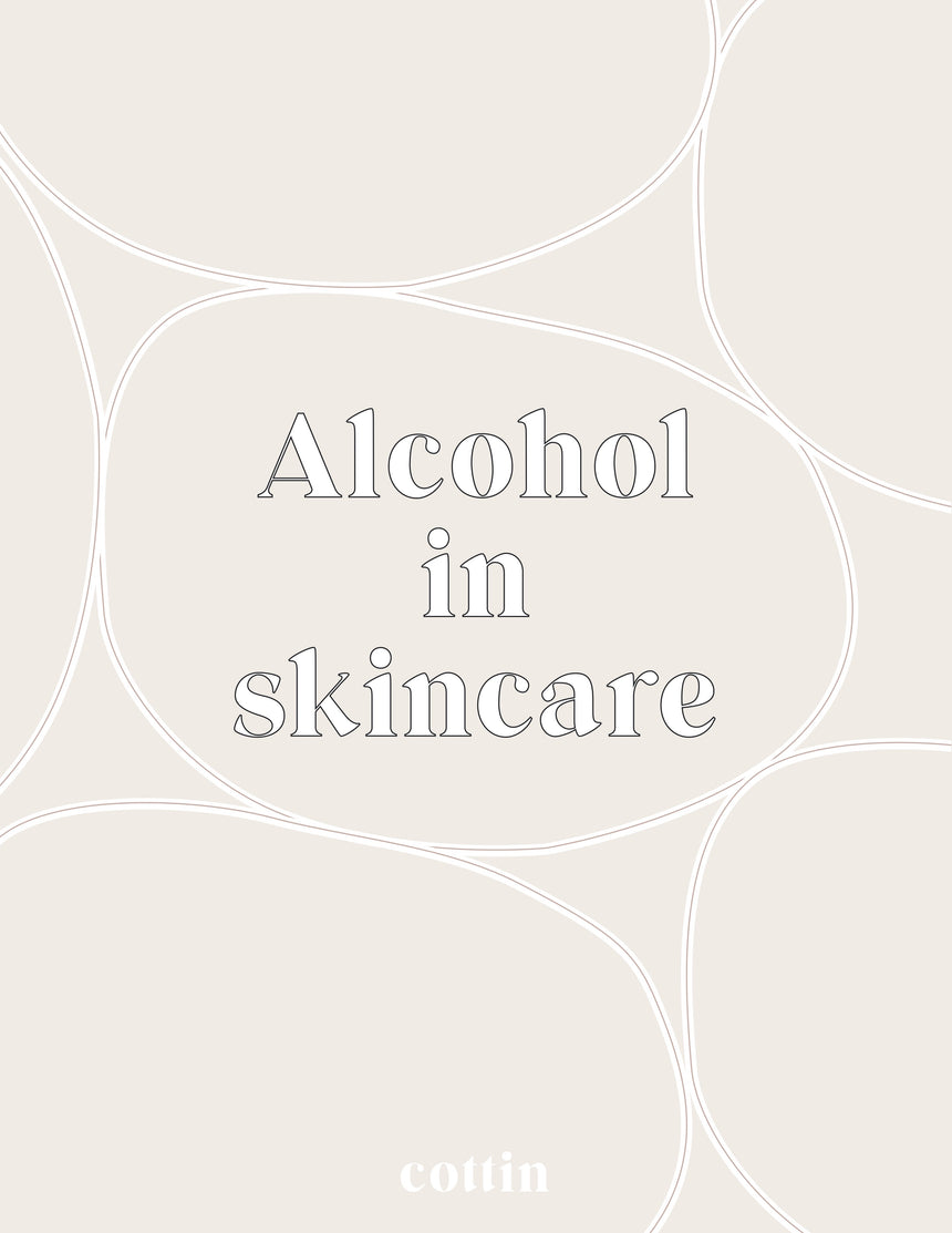 ALCOHOL IN SKINCARE SKIN SCIENCE COTTIN
