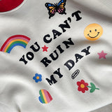 """You Can't Ruin My Day"" T-shirt"