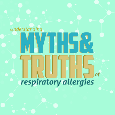 Myths and Truths of Respiratory Allergies