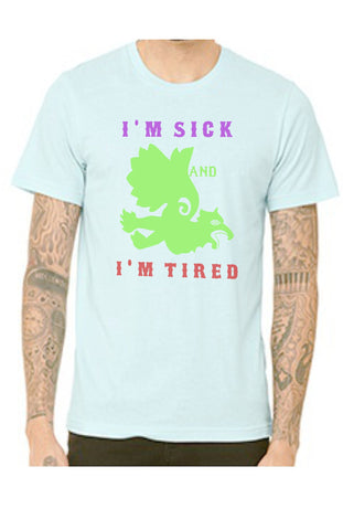 Camiseta SICK AND TIRED unisex boomlapop