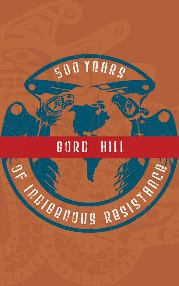 500 Years of Indigenous Resistance | Gord Hill