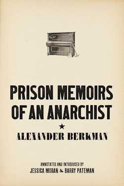Prison Memoirs of an Anarchist | Alexander Berkman